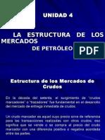 1345963021.TEMA 4 La Estructura de Los Mercados de Petroleo y GNL[1]