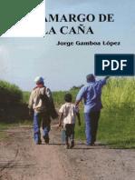 Jorge Gamboa, Lo Amargo de La Caña