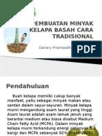 Pembuatan Minyak Kelapa Basah Cara Tradisional(Danary Priambadha 10031001)
