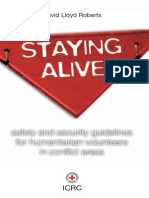 STAYING ALIVE Safety and Security Guidelines For Humanitarian Volunterrs In Conflict Areas Oleh David Lloyd Robert