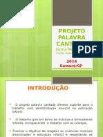 PROJETO PALAVRA CANTADA HELENA PORPOINT.pptx