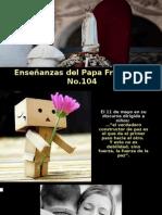 Enseñanzas Del Papa Francisco - Nº 104