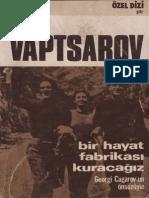 Nikola Vaptsarov - Bir Hayat Fabrikası Kuracağız