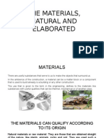 The Materials, Natural and Elaborated