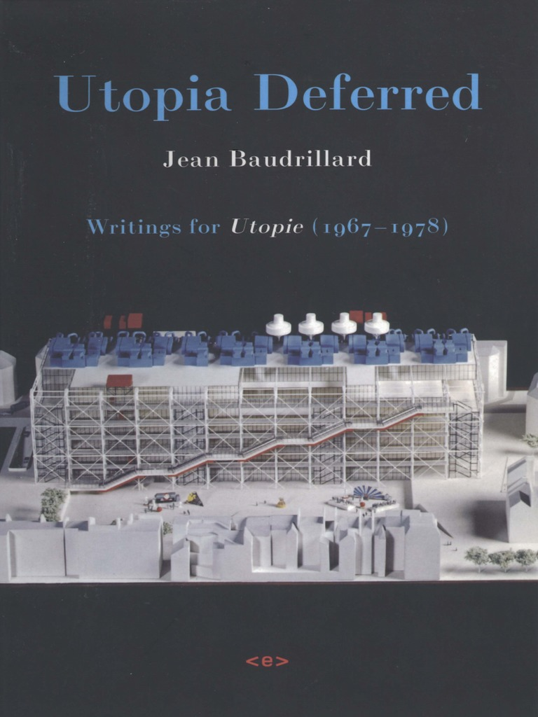 foreign agents jean baudrillard utopia deferred writings from