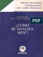 Fundación Del Campo Freudiano (1993). Cómo Se Analiza Hoy. Ed. Manantial