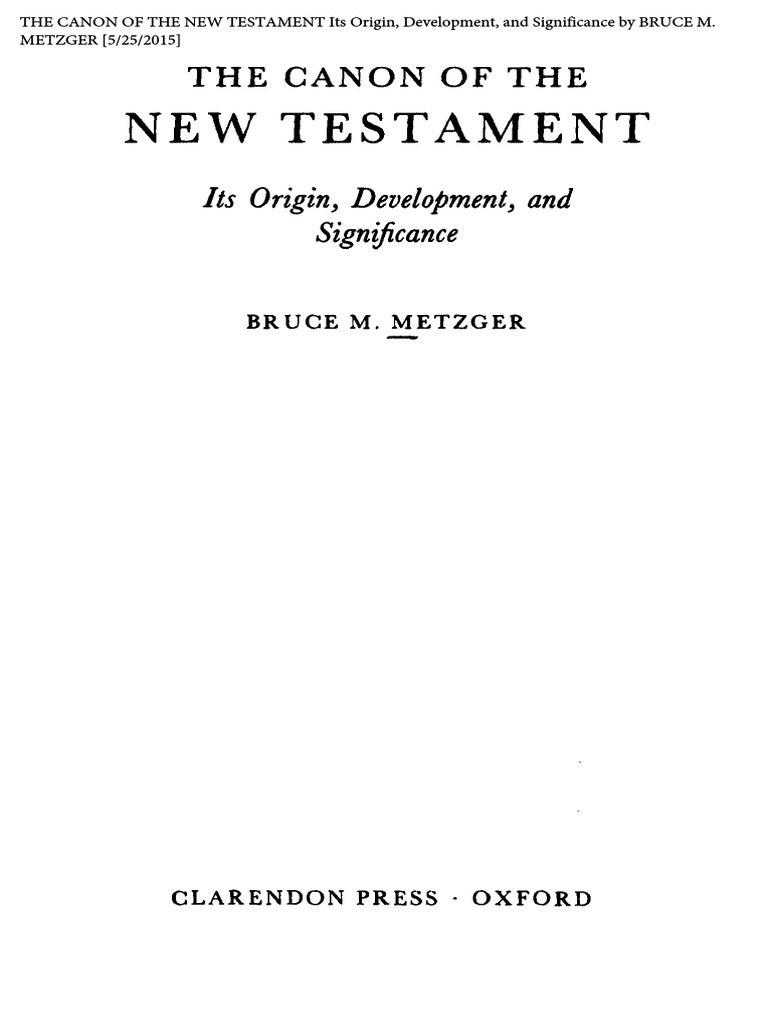 The canon of the new testament its origin development and the canon of the new testament its origin development and significance by bruce m metzger biblical canon new testament fandeluxe Images