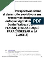Clase 2. _em_Perspectivas sobre el desarrollo evolutivo y sus trastornos desde un enfoque vigotskiano__em_ Dr.pdf