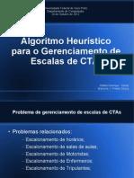 Algoritmo Heurístico para Gerenciamento de Escalas de CTAs