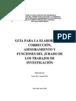 Guía Elaboración, Corrección, Asesoramiento y Funciones Del Jurado Evaluador Trabajo de Investigación Mayo 2014