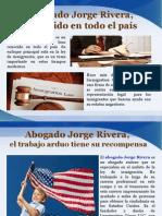 Abogado Jorge Rivera, Conocido en Todo El País