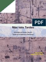 Mas Vale Tardes.... Antología de poesía del Grupo Literario Tardes de la Biblioteca Sarmiento