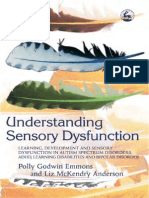 Understanding Sensory Dysfunction Learning, Development and Sensory Dysfunction in Autism Spectrum Disorders, ADHD, Learning Disabilities and Bipolar Disorder