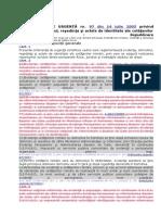 OUG 97 2005 Prvind Evidenţa Domiciliului ,Reşedinţă Şi Acte de Indentitate Ale Cetăţenilor Români.