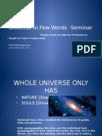 Universe in Few Words