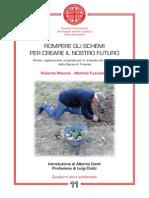 Rompere gli schemi per creare il nostro futuro, La terra al centro, innovare l'agroalimentare partendo dalle comunità.