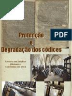 Degradação e Protecção Dos Códices