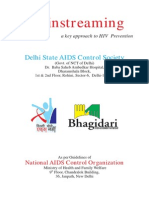 Mainstreaming - a key approach to HIV prevention by Dr. A.K. Gupta, Additional Project Director cum Technical Lead and Ms. Nidhi Rawat, Consultant Mainstreaming, Delhi State AIDS Control Society, Government of Delhi
