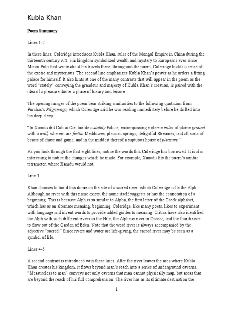 """a detailed analysis of kublai khan by samuel taylor coleridge Background, summary, point of view, theme, rhyme, meter, analysis in the introduction to kubla khan, samuel taylor coleridge says he received inspiration for the poem while sojourning at a farmhouse in southwestern england in the summer of 1797 here is what happened feeling a """"slight indisposition, he says."""