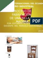 Proceso de Fabricación de una Silla de Madera