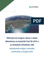 Obtenção de Imagens Aéreas e Dados Altimétricos No AutoCAD Civil 3D 2015 e No Autodesk InfraWorks 360