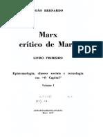 BERNARDO, João. Marx crítico de Marx, Livro primeiro, Epistemologia, classes sociais e tecnologia em O Capital. Vol. 1. Porto, Afrontamento, 1977