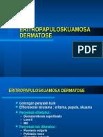 ERITRO PAPULO SKUAMOSA DERMATOSE (EPSD).ppt