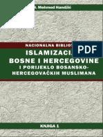 Islamizacija Bosne i Hercegovine i porijeklo bosanskohercegovačkih muslimana - Mehmed ef. Handžić.pdf