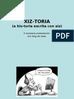 (a His-Toria Escrita Con Xiz)