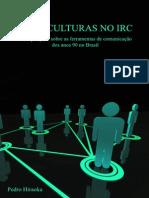 Ciberculturas No Irc. Uma pesquisa sobre as ferramentas de comunicação dos anos 90 no Brasil