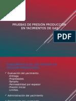 Pruebas de Presión Produccion en Yacimientos de Gas