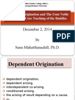 Lecture3-Dependent Origination and the Four Noble Truths the Core Teaching of the Buddha