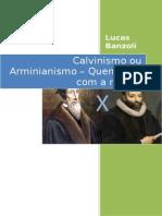 Calvinismo Ou Arminianismo Quem Está Com a Razão