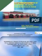 """RENDIMIENTO Y PRODUCTIVIDAD DEL RECURSO CAMA  EN LA  GESTIÓN GERENCIAL DEL HOSPITAL GENERAL UNIVERSITARIO """"DR. LUÍS GÓMEZ LÓPEZ """"         BARQUISIMETO. EDO. LARA,   2005 - 2009"""