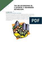 Conceptos de Economia El Mercado Oferta y Demanda Teoria Definicion