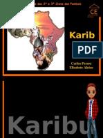 KARIBÚ. UM SONHO DE VIDA Completo [Guardado automaticamente]