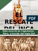 El Rescate Del Inca