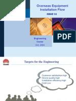 The Overseas Engineering Installation Flow 20041109