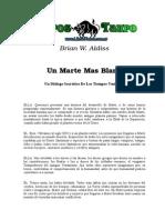 Aldiss, Brian W. - Un Marte Mas Blanco