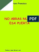 Arturo Francisco-No Abras Nunca Esa Puerta