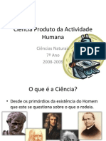 (1) - 2008-2009 - Ciências Naturais - 7º Ano - Ciência, Tecnologia, Sociedade, Ambiente - Ciência Produto da Actividade Humana