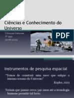 (2) - 2008 - 2009 - Ciências Naturais - 7º Ano - Ciência, Tecnologia, Sociedade, Ambiente - Investigação Espacial