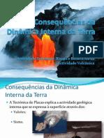 (10) - 2008-2009 - Ciências Naturais - 7º Ano - Consequências da Dinâmica Interna da Terra - Vulcanismo