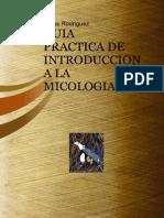 Guia Practica de Introduccion a La Micologia