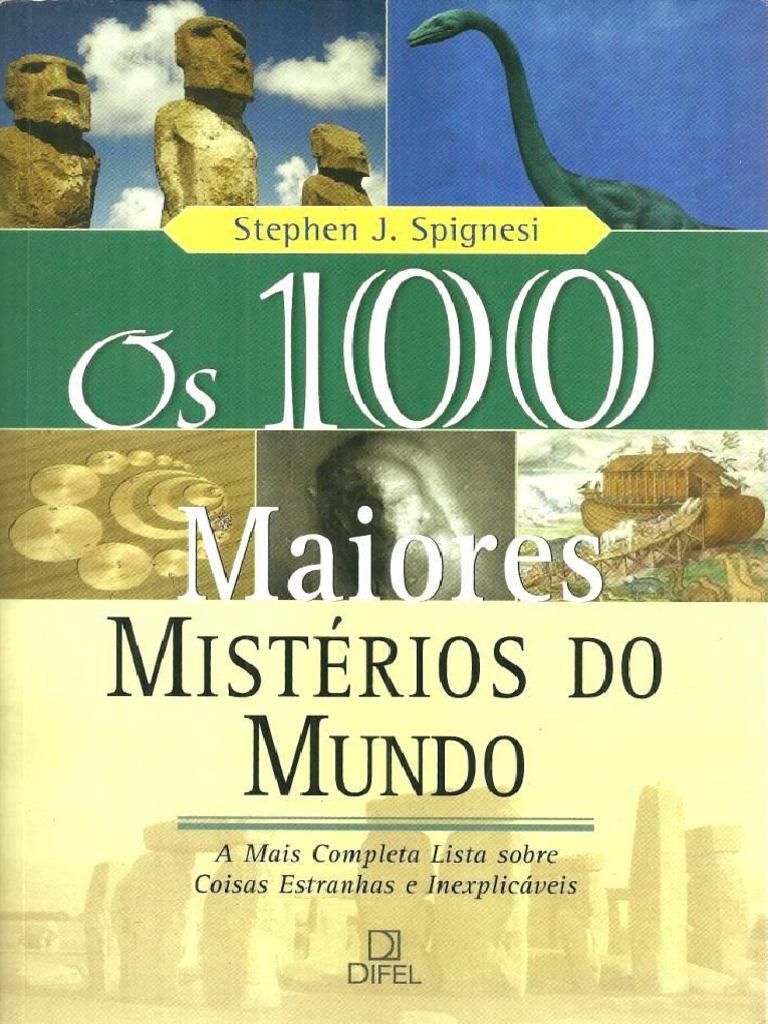 290827fd0510c Os 100 Maiores Misterios Do Mun - Stephen J. Spignesi