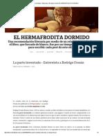 La Parte Inventada – Entrevista a Rodrigo Fresán _ EL HERMAFRODITA DORMIDO