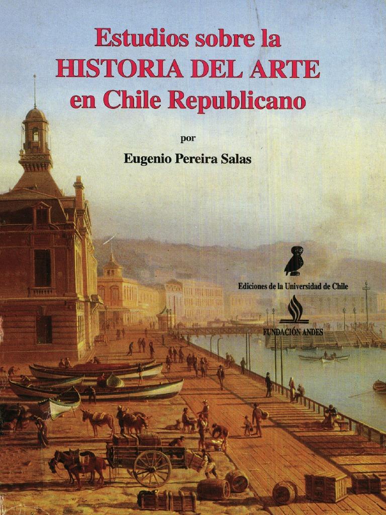 f08ee6fef4 Eugenio Pereira - Estudios Sobre La Historia Del Arte Em Chile Republicano