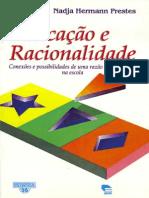 PRESTES, Nadja M. H. Educação e Racionalidade
