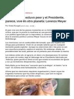 México Nunca Estuvo Peor y El Presidente, Parece, Vive en Otro Planeta_ Lorenzo Meyer