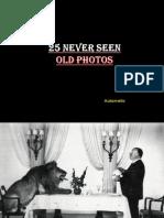 Rarely Seen Historical Photos Historical Photos